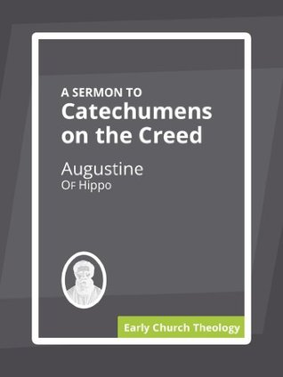 A Sermon to Catechumens on the Creed