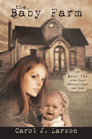 The Baby Farm [The Secret Society Of Sugar And Spice Book 2]