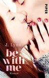 Be with Me by J. Lynn