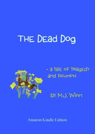 The Dead Dog - A Tale of Tragedy and Triumph