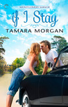 If I Stay (Montgomery Manor, #1) by Tamara Morgan