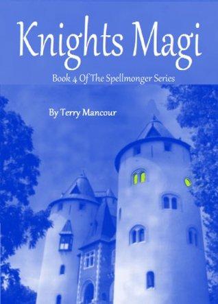 Knights Magi (The Spellmonger, #4)