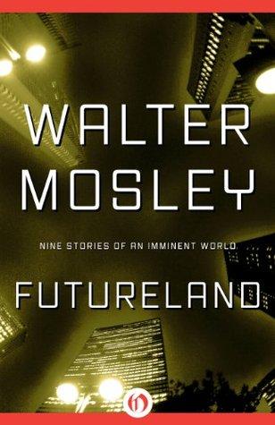 Futureland by Walter Mosley
