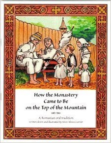 How the Monastery Came to Be on the Top of the Mountain: A Romanian Oral Tradition