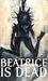 Beatrice is Dead, Volume 1:...