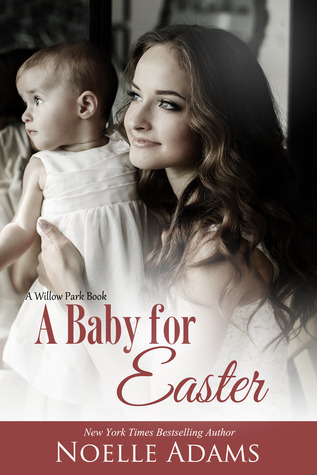 A Baby for Easter by Noelle  Adams