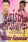 Raising Shawna by Vicktor Alexander