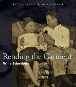 Rending the Garment by Willa Schneberg