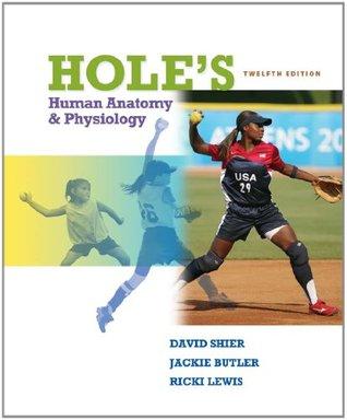 Hole\'s Human Anatomy & Physiology by David N. Shier