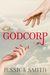 Godcorp by Jessica     Smith