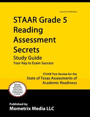 STAAR Grade 5 Reading Assessment Secrets Study Guide: STAAR Test Review for the State of Texas Assessments of Academic Readiness