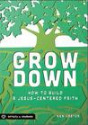 Grow Down by Ken Castor