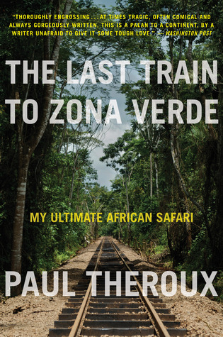 Ebook The Last Train to Zona Verde by Paul Theroux TXT!