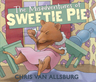 Ebook The Misadventures of Sweetie Pie by Chris Van Allsburg TXT!