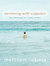 Swimming with Scapulars: True Confessions of a Young Catholic