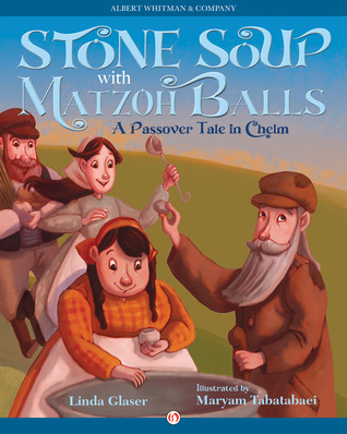 Download and Read online Stone Soup with Matzoh Balls: A Passover Tale in Chelm books