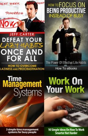 4-Book Bundle: Overcome Laziness and Procrastination, Create Productive Habits, and Time Management Skills