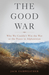 The Good War: Why We Couldn...