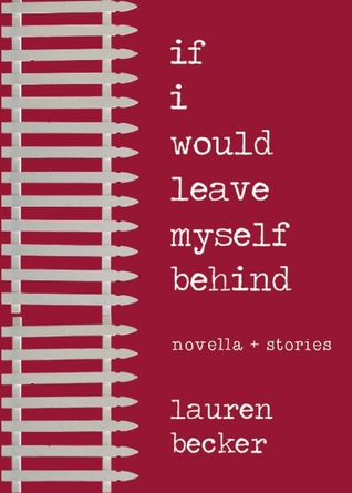 If I Would Leave Myself Behind: Stories