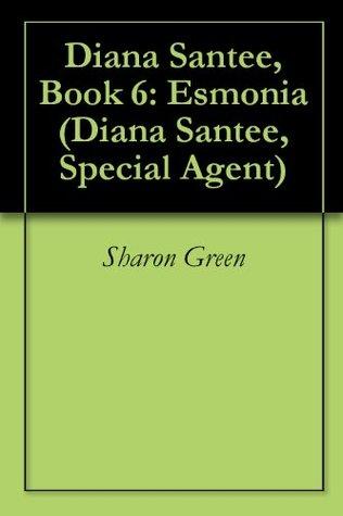 Esmonia (Diana Santee, Special Agent, #6)