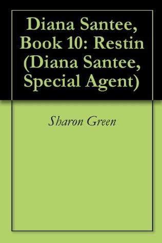 Restin (Diana Santee, Special Agent, #10)