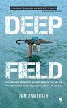 Deep Field: Dispatches from the Frontlines of Aid Relief, from Pakistan to Kazan, the Punjab to the Pacific
