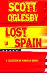 Lost in Spain by Scott Oglesby