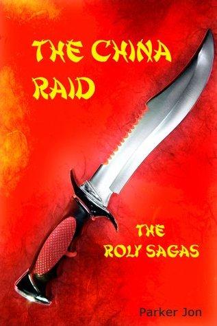 The China Raid (The Roly Saga's)