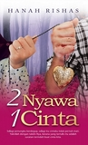 Review  Novel: 2 Nyawa 1 Cinta-Hanah Rishas
