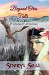 Beyond Oria Falls by Sheryl Seal