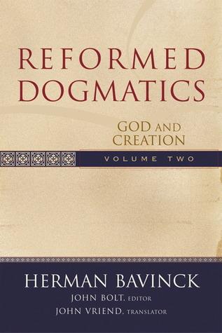 Reformed Dogmatics Volume 2 by Herman Bavinck