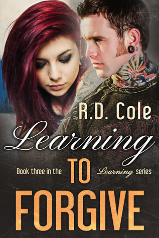 Learning to Forgive by R.D. Cole