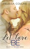 Let Love Be (Love, #4)