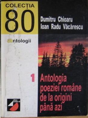 Antologia poeziei românești de la origini până azi vol. 1