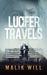 Lucifer Travels by Malik Will