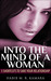 Into The Mind of a Woman 5 Shortcuts to Save Your Relationship by Habib Kamara