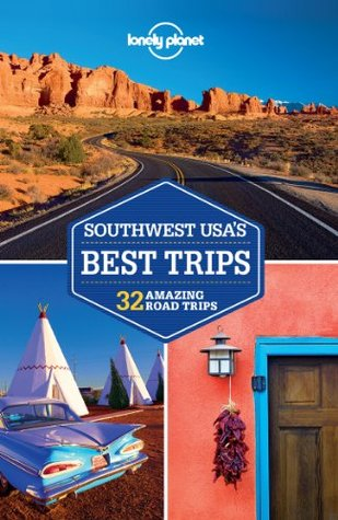 Lonely Planet Southwest Usas Best Trips By Lonely Planet