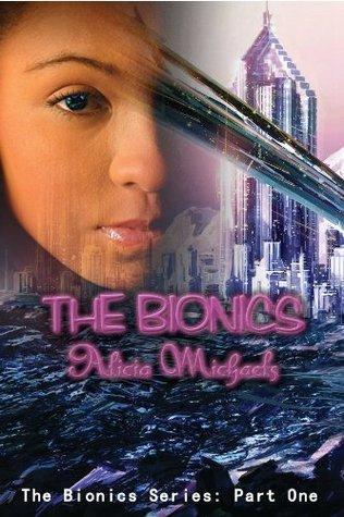 The bionics bionics 1 by alicia michaels fandeluxe PDF