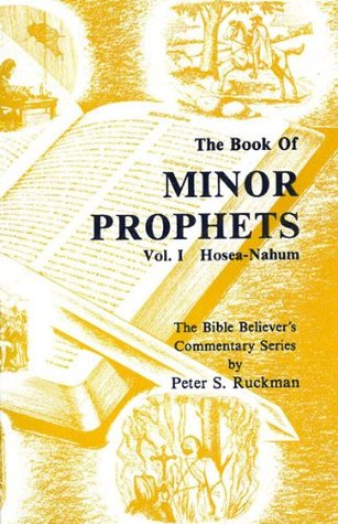 Minor Prophets Vol. 1 (Hosea, Joel, Amos, Obadiah, Johah, Micah, Nahum Commentary) (The Bible Believer's Commentary Series)