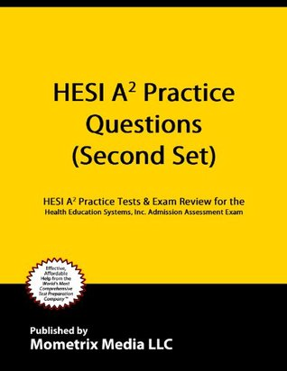 HESI A2 Practice Questions: HESI A2 Practice Tests & Exam Review for the Health Education Systems, Inc. Admission Assessment Exam