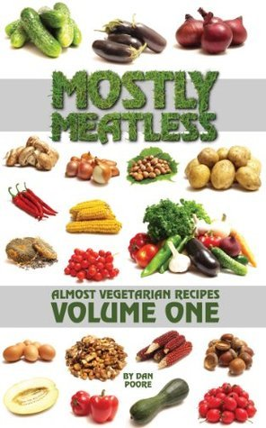 Mostly Meatless Almost Vegetarian Recipes Volume One