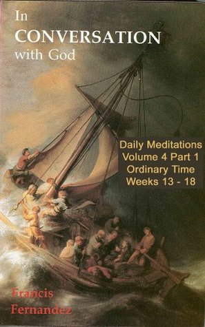 In Conversation with God - Volume 4 Part 1: Ordinary Time Weeks 13 - 18