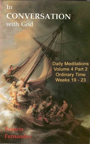 In Conversation with God - Volume 4 Part 2: Ordinary Time Weeks 19-23