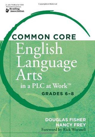 Common Core English Language Arts in a PLC at Work, Grades 6-8