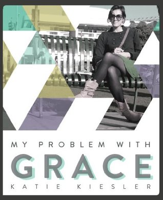 My Problem with Grace