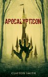 Apocalypticon by Clayton  Smith