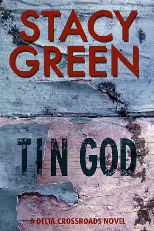 Tin God (Delta Crossroads Trilogy, #1)