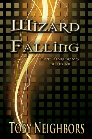 Wizard Falling (The Five Kingdoms, #7)