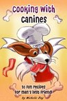 Cooking with Canines