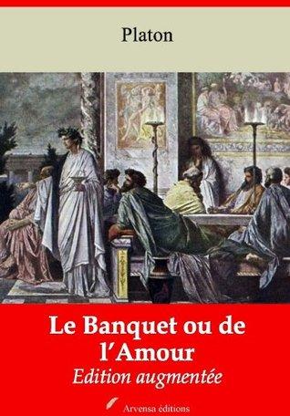 Le Banquet ou de l'Amour (Nouvelle édition augmentée)